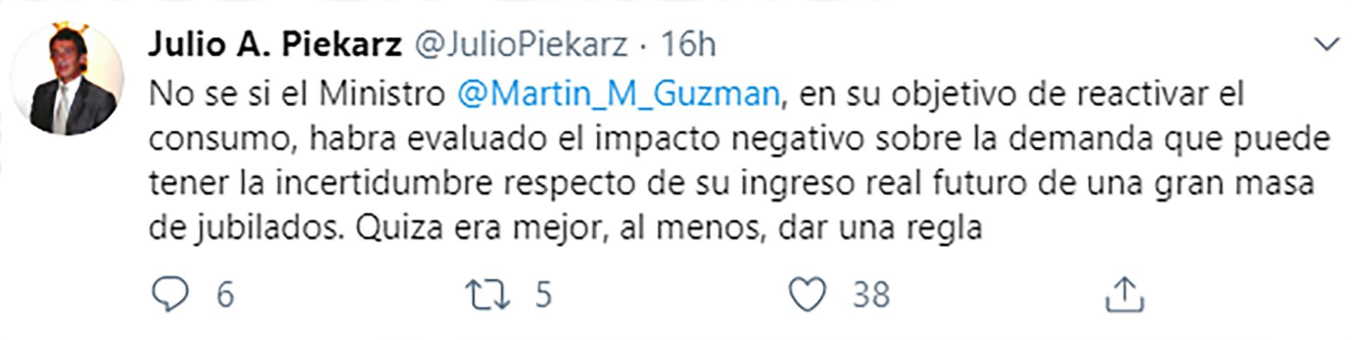 Julio Piekarz, economista y ex funcionario del BCRA, preguntó si Guzmán habrá tenido en cuenta la incertidumbre que ahora tendrán muchos jubilados sobre cuáles serán sus futuros ingresos