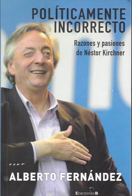 En 2011, pocos días después de la asunción del segundo mandato de Cristina Kirchner, publicó el libro